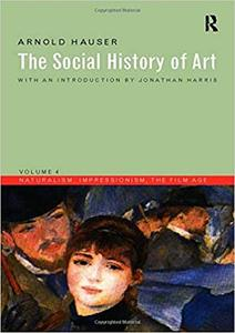 Social History of Art, Volume 4: Naturalism, Impressionism, The Film Age