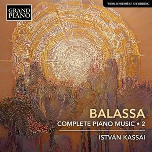Istvan Kassai - Sándor Balassa: Complete Piano Music, Vol. 2 (2019)
