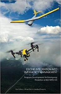 Drone Integration Into Emergency Management: Program Development for Emergency Response under NIMS-ICS