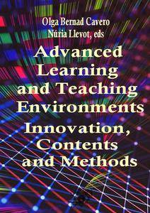 """Advanced Learning and Teaching Environments: Innovation, Contents and Methods"" ed. by Olga Bernad Cavero and Núria Llevot"