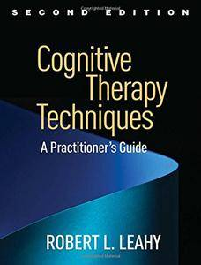 Cognitive Therapy Techniques: A Practitioner's Guide, Second Edition