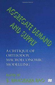 Aggregate Demand and Supply: A Critique of Orthodox Macroeconomic Modelling (Repost)