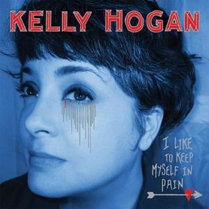 Kelly Hogan - I Like To Keep Myself In Pain (2012)