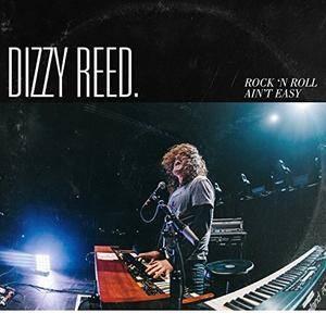 Dizzy Reed - Rock 'N Roll Ain't Easy (Deluxe Edition) (2018)