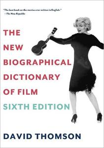 The New Biographical Dictionary of Film, 6th Edition