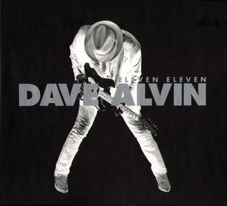 Dave Alvin - Eleven Eleven (2011) Expanded Edition 2012 [3CD + DVD]