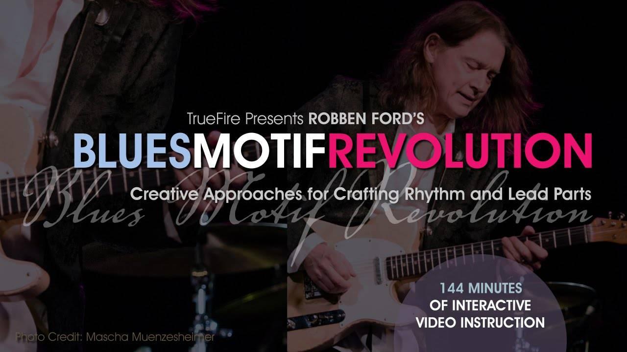 Robben Ford's - Blues Motif Revolution [repost]