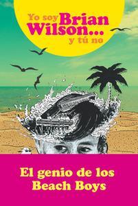 «Yo soy Brian Wilson y tú no» by Brian Wilson
