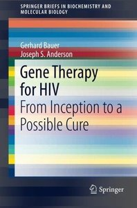 Gene Therapy for HIV: From Inception to a Possible Cure (Repost)