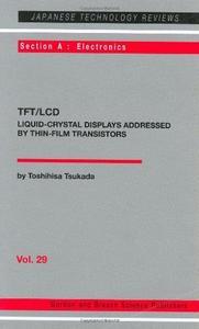 TFT/LCD: liquid-crystal displays addressed by thin-film transistors