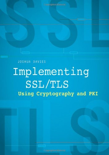 Implementing SSL / TLS Using Cryptography and PKI