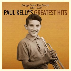 Paul Kelly - Songs from the South. Greatest Hits (1985-2019) (2019)