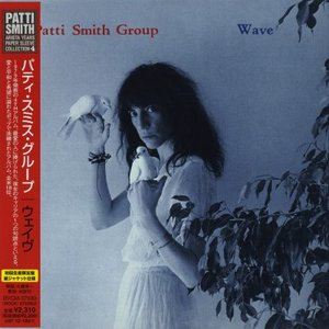 Patti Smith Group - Wave (1979) [JP BVCM-37930, 2007)