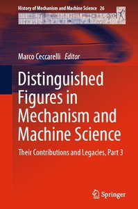 Distinguished Figures in Mechanism and Machine Science: Their Contributions and Legacies, Part 3 (repost)