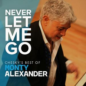 Monty Alexander - Never Let Me Go: Chesky's Best Of Monty Alexander (2019) [Official Digital Download 24/96]