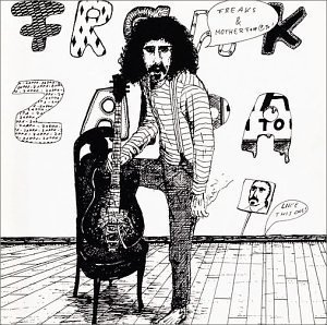 Frank Zappa & the  Mothers of Invention - Freaks and Motherfu*#@%!