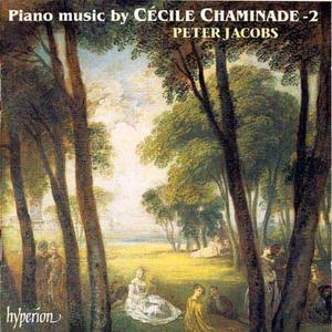 Cecile Chaminade - Piano Music Vol 2, Peter Jacobs