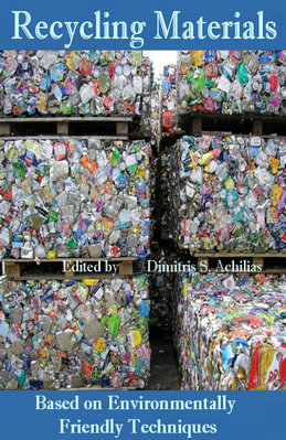 """""""Recycling Materials Based on Environmentally Friendly Techniques"""" ed/ by Dimitris S. Achilias"""