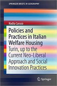 Policies and Practices in Italian Welfare Housing: Turin, up to the Current Neo-Liberal Approach and Social Innovation Practice
