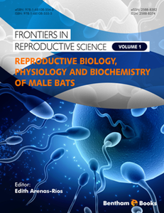 Reproductive Biology, Physiology and Biochemistry of Male Bats (Frontiers in Reproductive Science, Volume 1)