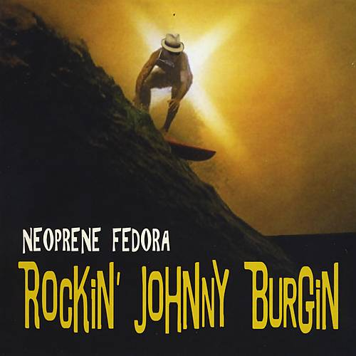Rockin' Johnny Burgin - Neoprene Fedora (2017)