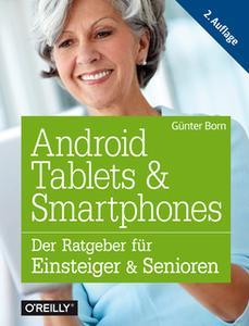 «Android, Tablets und Smartphones: Der Ratgeber für Einsteiger und Senioren» by Günter Born