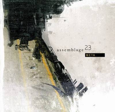 Assemblage 23 - Meta (2007)
