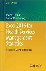 Excel 2016 for Health Services Management Statistics: A Guide to Solving Problems (repost)