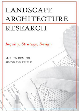 """Landscape Architecture Research: Inquiry, Strategy, Design"" by M. Elen Deming, Simon Swaffield (Repost)"