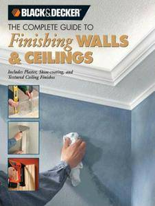 Black & Decker The Complete Guide to Finishing Walls & Ceilings (repost)
