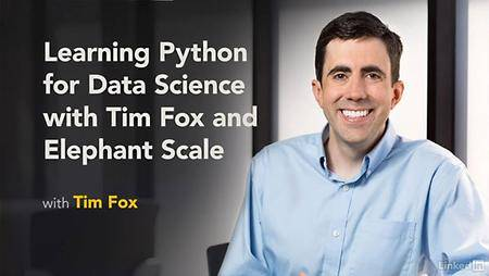 Lynda - Learning Python for Data Science, with Tim Fox and Elephant Scale