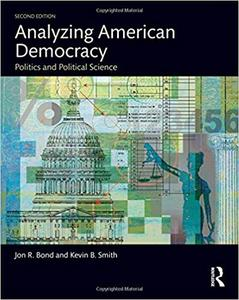 Analyzing American Democracy: Politics and Political Science Ed 2