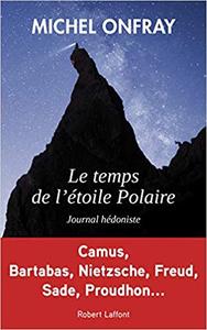 Le Temps de l'étoile polaire - Michel ONFRAY
