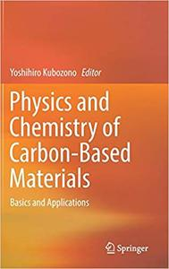 Physics and Chemistry of Carbon-Based Materials: Basics and Applications