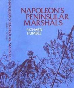 Napoleon's Peninsular Marshals: A reassessment (Repost)