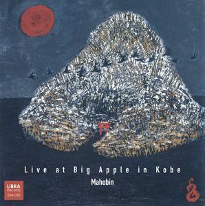 Mahobin (Satoko Fujii, Lotte Anker, Tamura Natsuki, Ikue Mori) - Live at Big Apple in Kobe (2018) {Libra Records 204-050}