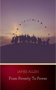 «From Poverty to Power: The Realization of Prosperity and Peace» by James Allen