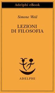 Simone Weil - Lezioni di filosofia