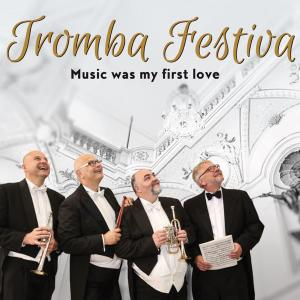 Ensemble Tromba Festiva - Music Was My First Love (2019)