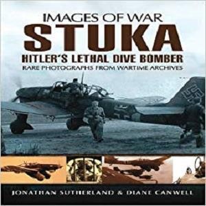 Stuka Hitler's Lethal Dive Bomber (Images of War)