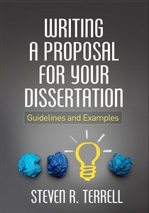 """Steven R. Terrell, """"Writing a Proposal for Your Dissertation: Guidelines and Examples"""""""