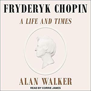 Fryderyk Chopin: A Life and Times [Audiobook]