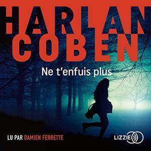 """Harlan Coben, """"Ne t'enfuis plus"""""""