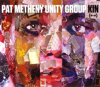 Pat Metheny Unity Group - Kin (<-->) (2014) {Nonesuch}