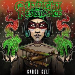 Outright Resistance - Cargo Cult (2019)