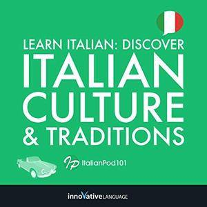 Learn Italian: Discover Italian Culture & Traditions [Audiobook]