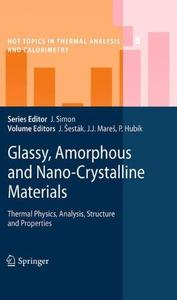 Glassy, Amorphous and Nano-Crystalline Materials: Thermal Physics, Analysis, Structure and Properties