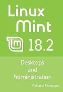 Linux Mint 18.2: Desktops and Administration