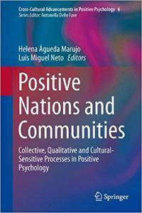 Positive Nations and Communities: Collective, Qualitative and Cultural-Sensitive Processes in Positive Psychology (Repost)
