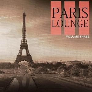 V.A. - Paris Lounge Vol. 3 (2017)